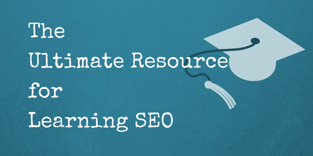 The Ultimate Resource for Learning SEO