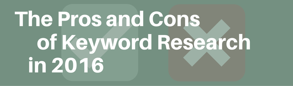 The Pros and Cons of Keyword Research